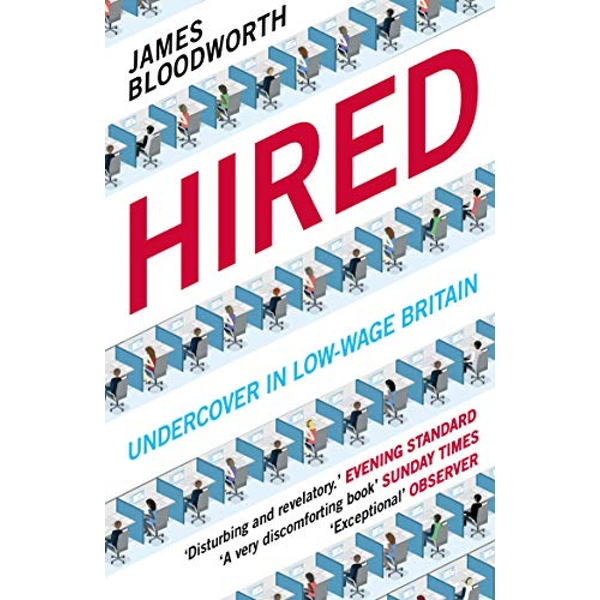 Hired Six Months Undercover in Low-Wage Britain Paperback / softback 2019