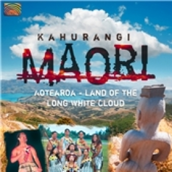 Kahurangi Maori Land Of The Long White Cloud CD