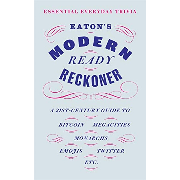 Eaton's Modern Ready Reckoner Essential Everyday Trivia Hardback 2018