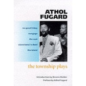 The Township Plays: No-Good Friday; Nongogo; The Coat; Sizwe Bansi is Dead; The Island by Athol Fugard (Paperback, 1993)