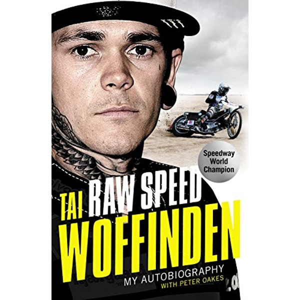 Raw Speed - The Autobiography of the Three-Times World Speedway Champion The Perfect Christmas Gift for any Motorsport Fan Hardback 2019