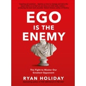 Ego is the Enemy: The Fight to Master Our Greatest Opponent by Ryan Holiday (Paperback, 2017)