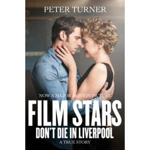 Film Stars Don't Die in Liverpool : A True Story