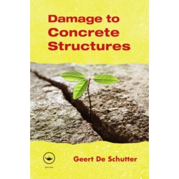 Damage to Concrete Structures by Geert de Schutter (Paperback, 2012)