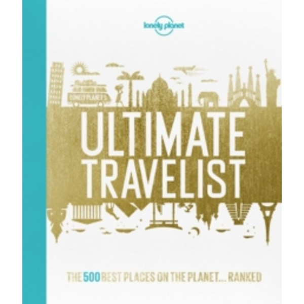 Lonely Planets Ultimate Travelist (Hardback 2015) by Lonely Planet (Hardback, 2015)