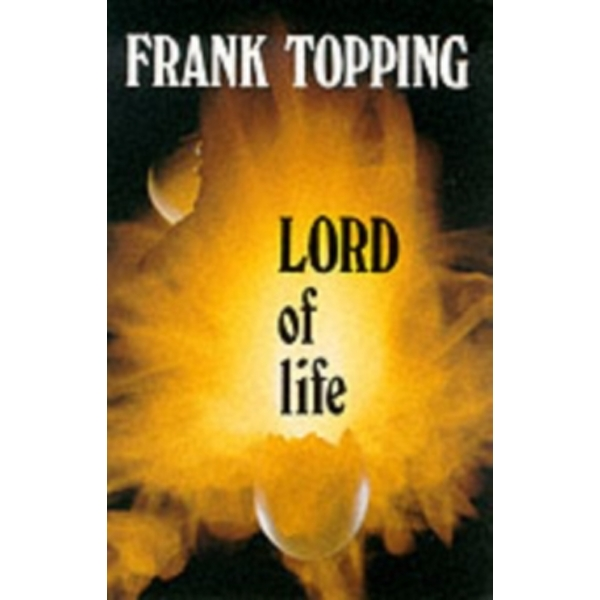 Lord of Life by Frank Topping (Paperback, 1982)