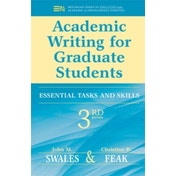 Academic Writing for Graduate Students: Essential Tasks and Skills by Christine B. Feak, John M. Swales (Paperback, 2012)