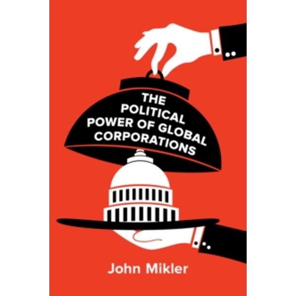 The Political Power of Global Corporations