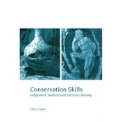 Conservation Skills: Judgement, Method and Decision Making by Chris Caple (Paperback, 2000)