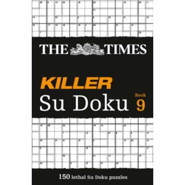 The Times Killer Su Doku Book 9: 150 lethal Su Doku puzzles by The Times Mind Games (Paperback, 2013)