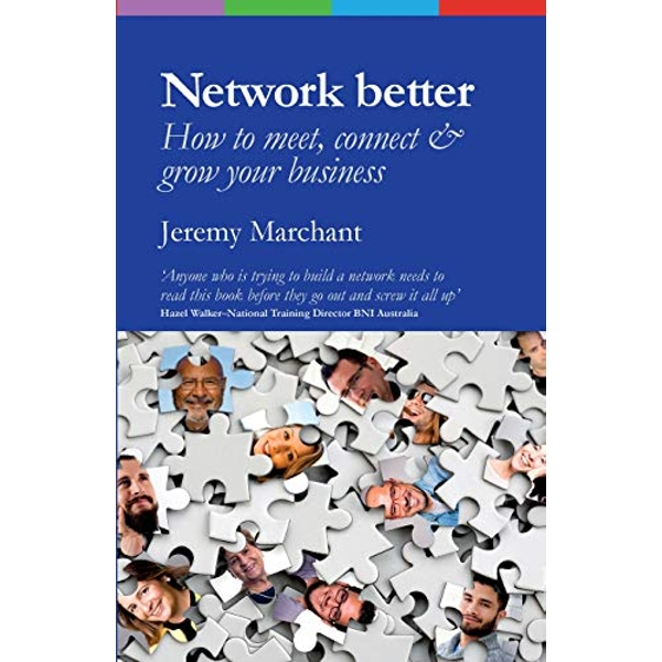 Network Better How to meet, connect & grow your business Paperback / softback 2018