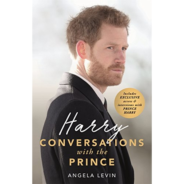 Harry: Conversations with the Prince - INCLUDES EXCLUSIVE ACCESS & INTERVIEWS WITH PRINCE HARRY  Hardback 2018
