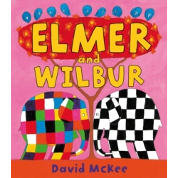 Elmer and Wilbur (Elmer Picture Books) Paperback