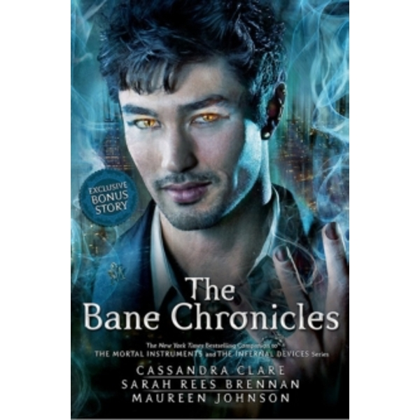 The Bane Chronicles by Sarah Rees Brennan, Maureen Johnson, Cassandra Clare (Hardback, 2014)