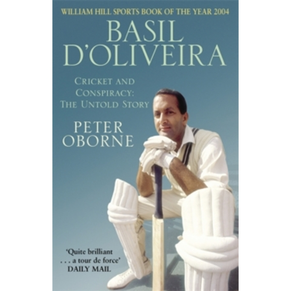 Basil D'Oliveira : Cricket and Controversy
