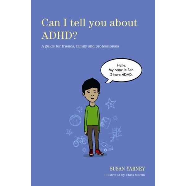 Can I Tell You About ADHD?: A Guide for Friends, Family and Professionals by Susan Yarney (Paperback, 2013)