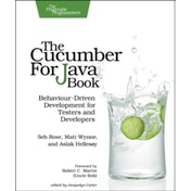 The Cucumber for Java Book: Behaviour-Driven Development for Testers and Developers by Aslak Hellesoy, Matt Wynne, Seb Rose (Paperback, 2015)