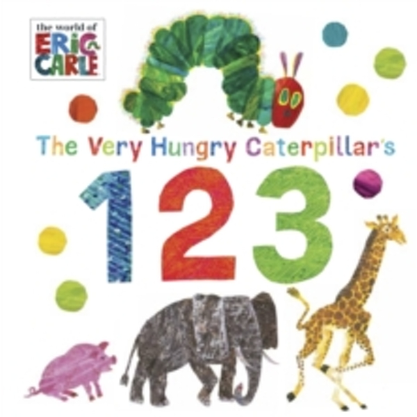 The Very Hungry Caterpillar's 123 by Eric Carle (Board book, 2017)