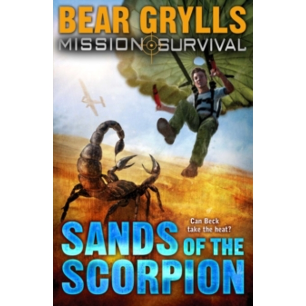 Mission Survival 3: Sands of the Scorpion by Bear Grylls (Paperback, 2009)