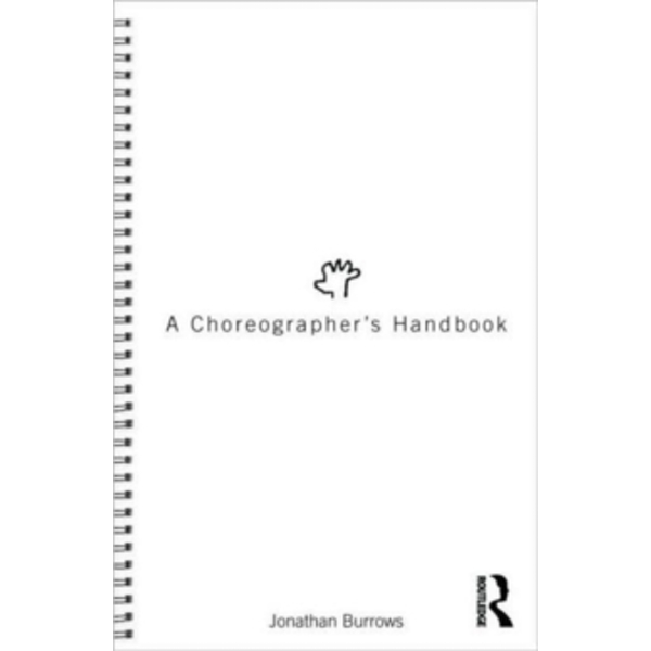 A Choreographer's Handbook by Jonathan Burrows (Paperback, 2010)