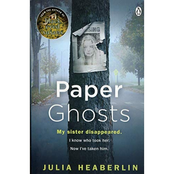 Paper Ghosts The unputdownable chilling thriller from The Sunday Times bestselling author of Black Eyed Susans Paperback / softback 2018