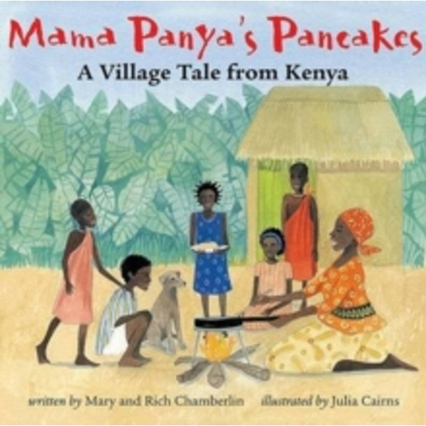 Mama Panya's Pancakes: A Village Tale from Kenya by Richard Chamberlin Chamberlin (Paperback / softback, 2006)