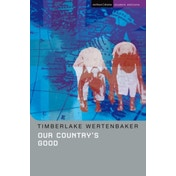 Our Country's Good: Based on the Novel  The Playmaker  by Thomas Kenneally by Timberlake Wertenbaker (Paperback, 1995)