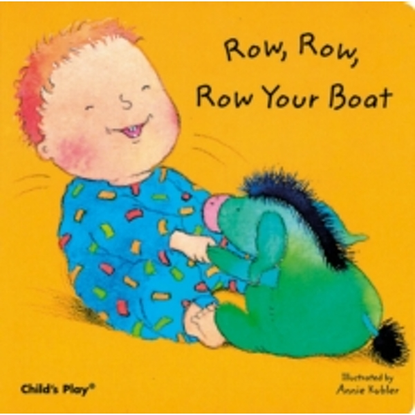 Row, Row, Row Your Boat by Child's Play International Ltd (Board book, 2003)