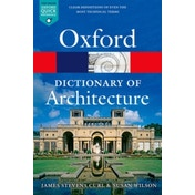 The Oxford Dictionary of Architecture by James Stevens Curl, Susan Wilson (Paperback, 2016)