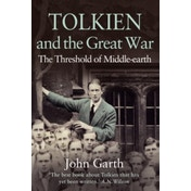 Tolkien and the Great War: The Threshold of Middle-earth by John Garth (Paperback, 2004)