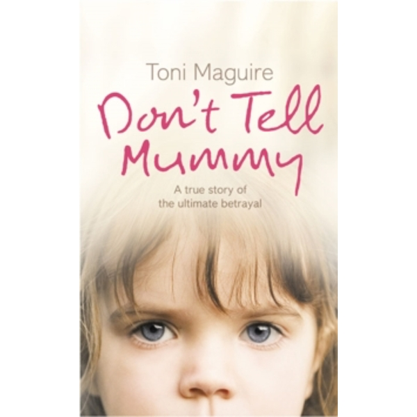 Don't Tell Mummy : A True Story of the Ultimate Betrayal - Image 1