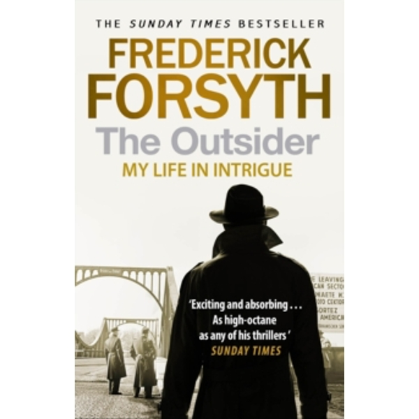 The Outsider : My Life in Intrigue