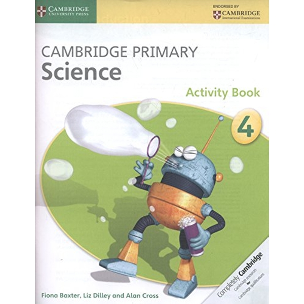 Cambridge Primary Science Stage 4 Activity Book by Alan Cross, Liz Dilley, Fiona Baxter (Paperback, 2014)