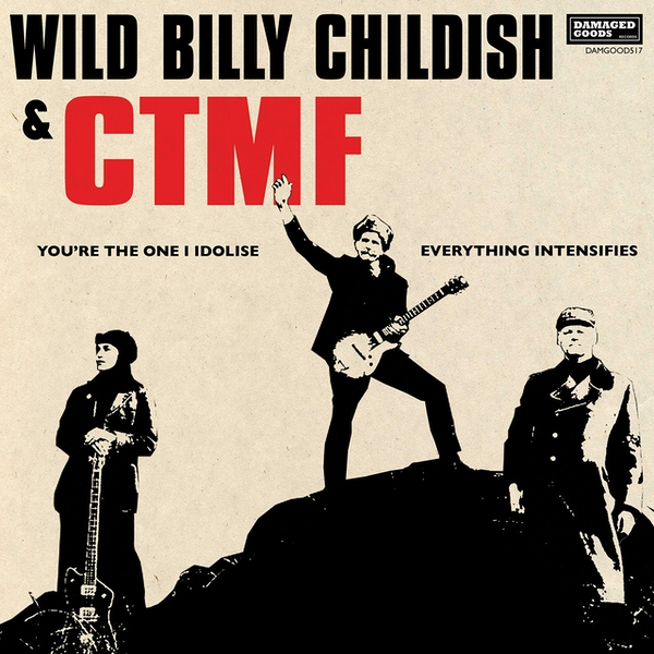 Wild Billy Childish & Ctmf - Youre The One I Idolise / Everything Intensifies Vinyl