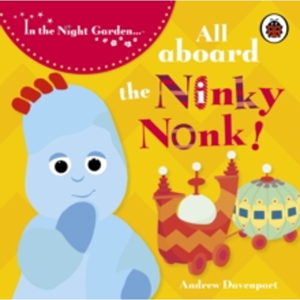 In the Night Garden: All Aboard the Ninky Nonk