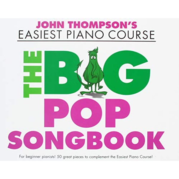 John Thompson's Easiest Piano Course: The Big Pop Songbook by Music Sales Ltd (Paperback, 2017)