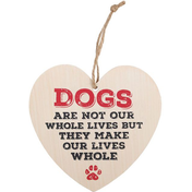 Dogs Are Not Our Whole Lives Hanging Heart Sign