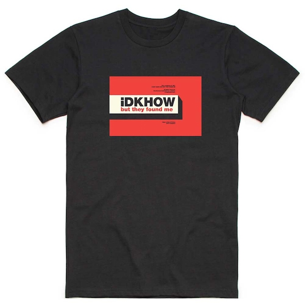iDKHow - But They Found Me Men's Large T-Shirt - Black