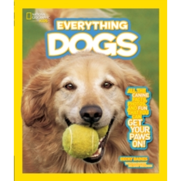 Everything Dogs: All the Canine Facts, Photos, and Fun You Can Get Your Paws On! (Everything) by Becky Baines (Paperback, 2012)