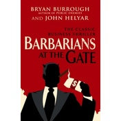 Barbarians At The Gate by John Helyar, Bryan Burrough (Paperback, 2010)