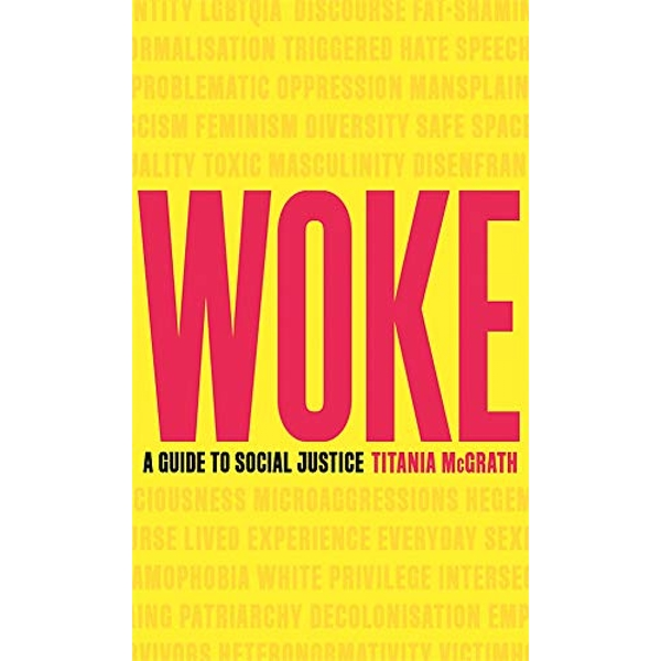 Woke A Guide to Social Justice Hardback 2019