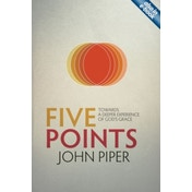 Five Points: Towards a Deeper Experience of God's Grace by John Piper (Paperback, 2013)