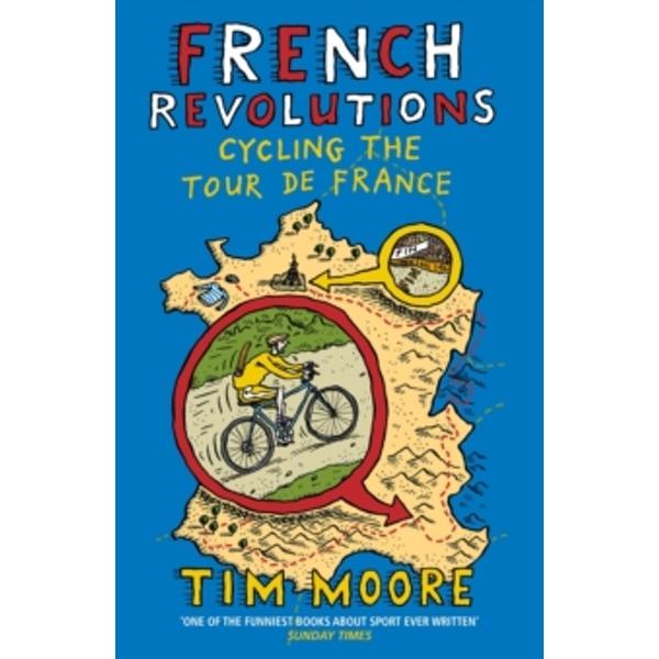 French Revolutions : Cycling the Tour de France