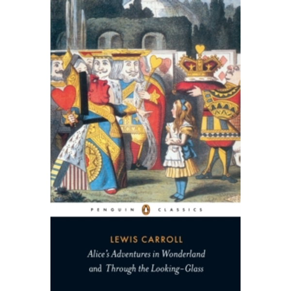 Alice's Adventures in Wonderland and Through the Looking Glass by Lewis Carroll (Paperback, 2003)