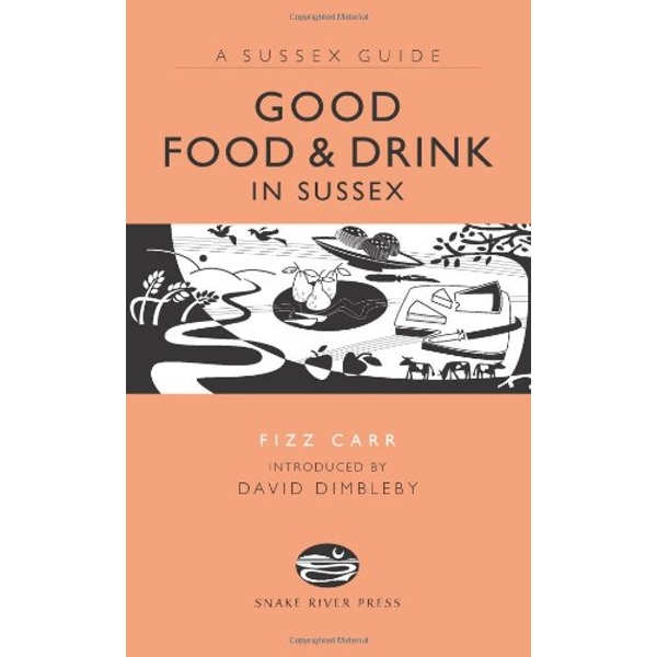Good Food and Drink in Sussex by Fizz Carr (Hardback, 2008)