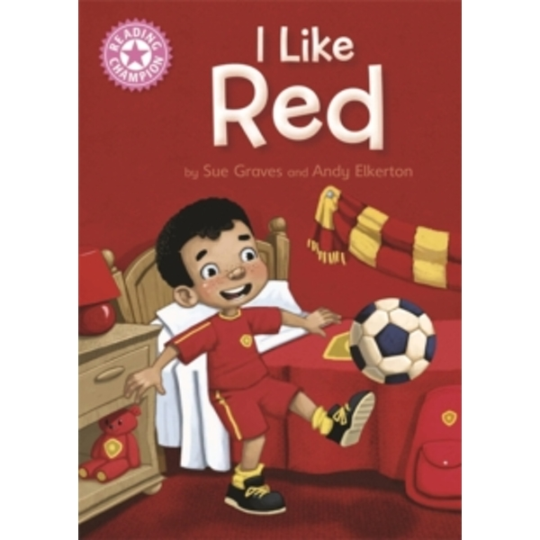 Reading Champion: I Like Red : Independent Reading Pink 1B