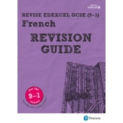 Revise Edexcel GCSE (9-1) French Revision Guide: includes online edition by Stuart Glover (Mixed media product, 2016)