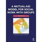 A Mutual-Aid Model for Social Work with Groups by Dominique Moyse Steinberg (Paperback, 2014)
