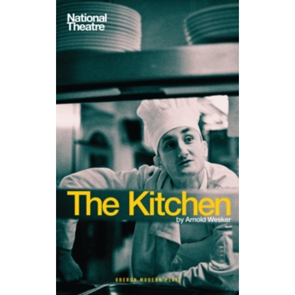 The Kitchen by Arnold Wesker, Federico Garcia Lorca (Paperback, 2011)