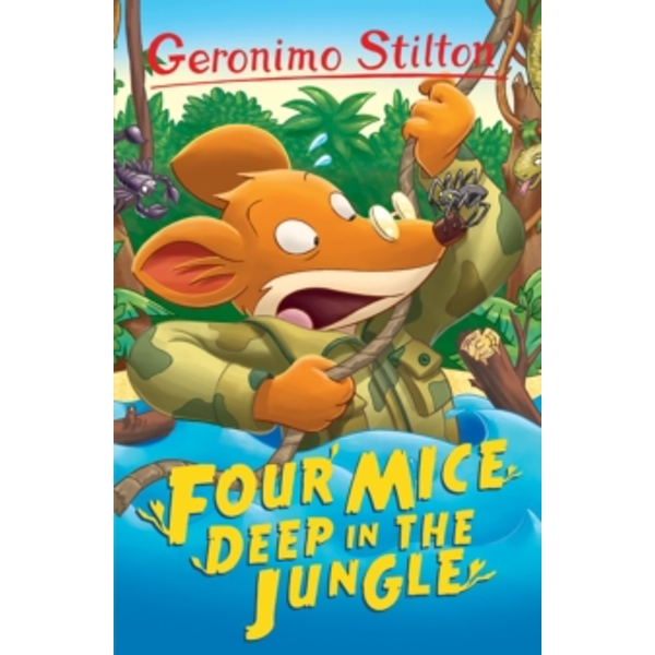 Four Mice Deep in the Jungle (Geronimo Stilton) : 5